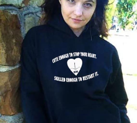 Cute Enough To Stop Your Heart Nursing Rn LpN EmS Hoodie Sweatshirt s m L XL Unisex Hoody Hooded sweater