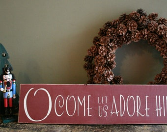 "O Come Let Us Adore Him 22"" x 5.5""  Wooden Sign Joy to the World"
