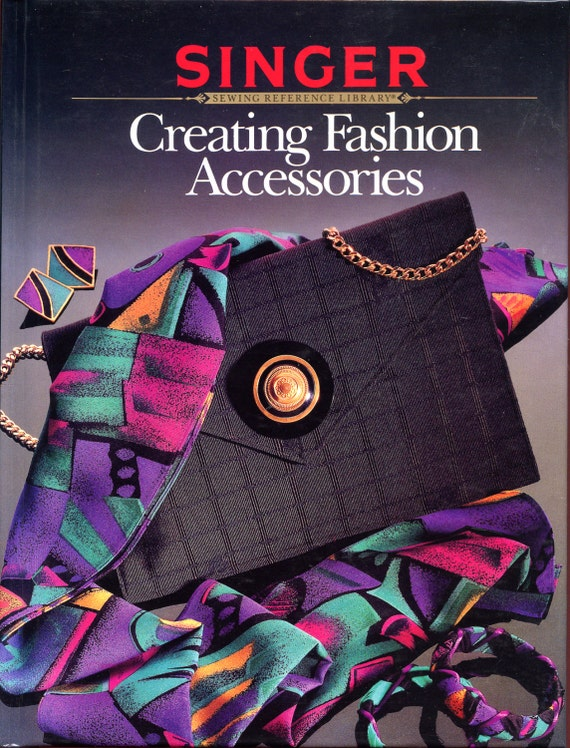The Fashion Book Hardcover : Creating fashion accessories hardback book by singer
