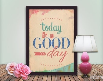 Vintage Style Inspirational Quote:Printable Art,Today is a good day,Retro Look,Instant download,Inspirational Wall Art,Motivational Print