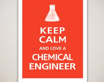 Keep Calm and Love A CHEMICAL ENGINEER Typography Print
