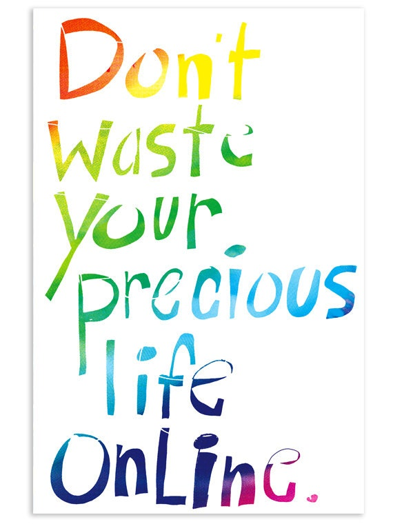 Don't waste your precious life online - Inspirational Postcard (Set of 5)