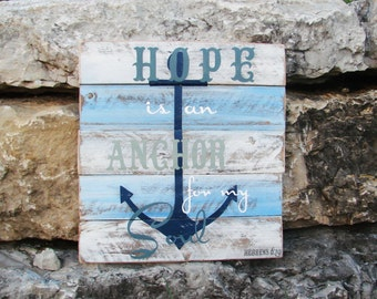 Distressed wood sign, reclaimed wood, Hope is an Anchor for my soul - nautical