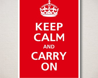 Keep Calm and Carry On Art Print 5x7 (Featured color: Crimson--choose your own colors)