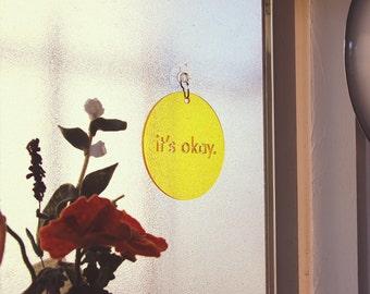 It's Okay - Transparent Sunshine Yellow Window Word - Small Typographic Window Ornament