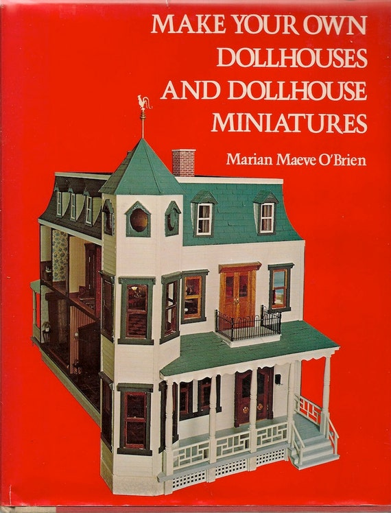 vintage book make your own dollhouses and dollhouse miniatures marian maeve o 39 brien eileen. Black Bedroom Furniture Sets. Home Design Ideas
