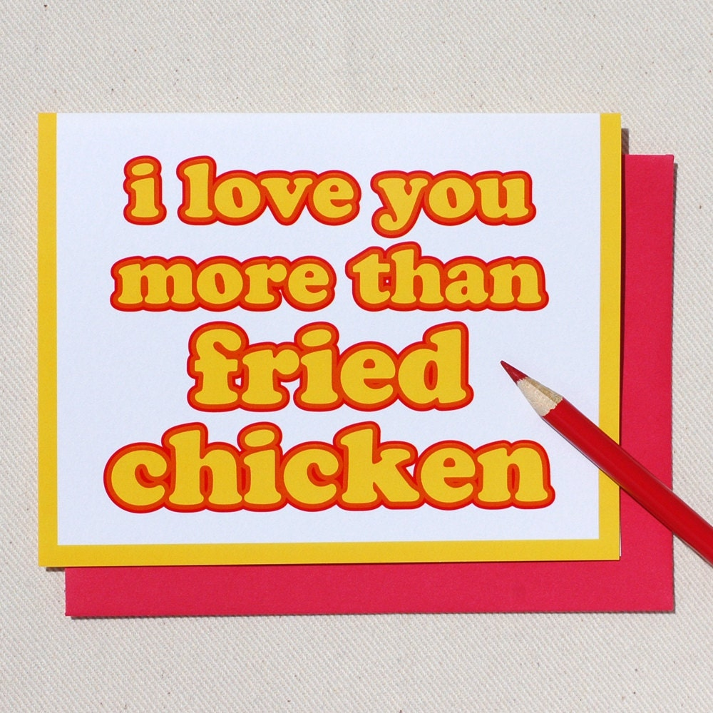 Funny I Love You More: I Love You More Than Fried Chicken Greeting Card Anniversary