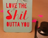 love the shit outta you valentine's day card. for the most important person in your life. kraft, aqua, red, paper cut, folded, mature card.