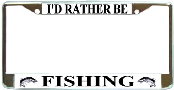 I 39 d rather be fishing metal license plate frame by blingsity for Fishing license illinois