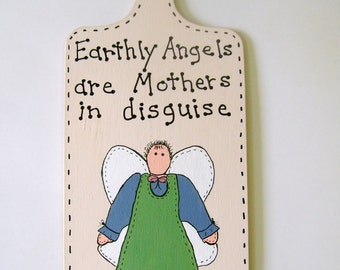 SALE - Earthly Angels are Mothers Christian/Inspirational Wall Hanging