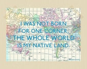 The Whole World is My Native Land Print Pe rintablTravel Quote Print Seneca Quote 5 x 7 World Map Blue