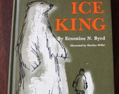 Ice King. Vintage 1960s kids book about a polar bear, First Edition.