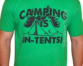 Camping is in Tents Mens T-Shirt outdoors Hiking Mountain Hunting Fishing tshirt funny Womens kids shirt gift idea Christmas Gift
