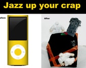 Jazz Up Your Crap