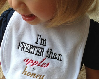 "Rosh Hashanah Bibs ""I'm sweeter than apples & honey"""