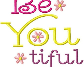 Be You Tiful Machine Embroidery Design