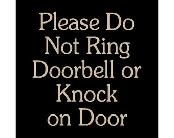 Please Do Not Ring Doorbell or Knock on Door wood sign