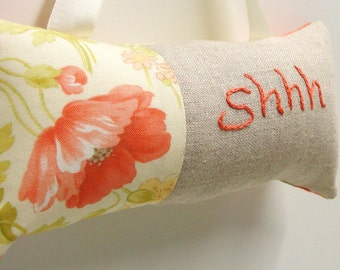 Shhh pillow- doorknob pillow hand embroidered in coral on natural linen with soft poppies on cream