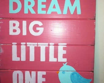 "Dream Big Little One 13""x14"" hand-painted sign for girls in pink and aqua"
