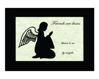 Friends are kisses blown to us by angels Paper Cut 5X7 Unframed