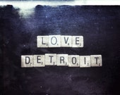 Love Detroit Scrabble Tiles, Fine Art Photography on Metallic Paper