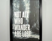 Not All Who Wander Are Lost - FRAMED Print