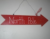 1/2 Off SALE North Pole Red Arrow Sign Directions for Santas Home