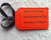 Funny Luggage Tag, Take this Bag and Prepare for Disappointment, Travel Security Identification Accessory