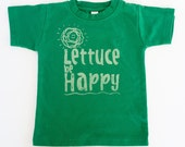 Lettuce be Happy Toddler Shirt, Ink Free, Sizes 12m to 8, High Quality Tshirt, click for more colors