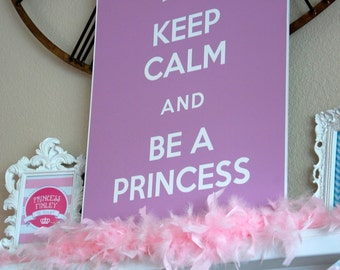 KEEP CALM and be a PRINCESS Signage - Printable File.  Four Colors and three sizes to choose from