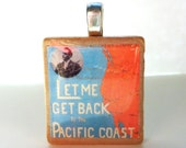Let Me Get Back to the Pacific Coast - vintage sheet music Scrabble tile pendant