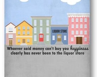 Quote / Liquor / Money Buys Happiness / DIGITAL Poster