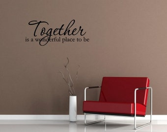 Together is a wonderful place to be Vinyl wall words quotes and sayings #1547