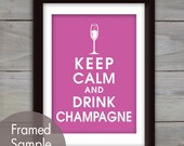 Keep Calm and DRINK CHAMPAGNE - 5x7 Print (Featured in rouge) Purchase 3 and get 1 FREE