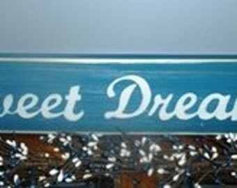 SWEET DREAMS  (Choose Color) Rustic Shabby Chic Sign