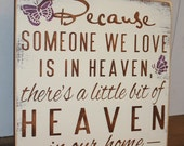 Butterfly/Because Someone We Love is in HEAVEN/There's a little bit of HEAVEN in our home Sign/shelf sitter/Butterflies-Purple/Fast Shipping