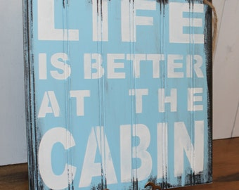 LIFE is Better at the CABIN Sign/Lake house/Wood Sign/Cabin Decor