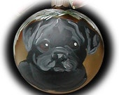 Custom Black Pug Ornament ~ Dog Ornament ~ Pug Ornament ~ Pet Keepsake ~ Pug Lover Gift