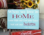 Where We Love is HOME - Oliver Wendell Holmes Typography Word Art Hand Painted Sign