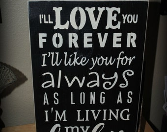 I'll LOVE you Forever, I'll like you for Always...