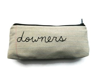 Zipper Pouch - Downers - Hand Embroidered - Makeup Case - Novelty Gift - Pencil Case