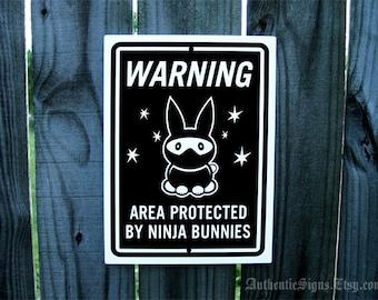Ninja Bunnies Sign 9x12 inch Warning Area Protected by Ninja Bunnies