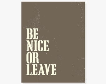 Typographic Print: Be Nice Or Leave Poster Family Wall Art Wall Sign House Rules