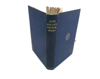The Complete Poetical Works of Austin Dobson 1923