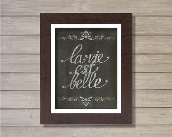La Vie est Belle - Chalkboard Calligraphy - 8x10  - Instant Download, Digital Printable Poster, Print, Typography, Art, Print JPEG Image