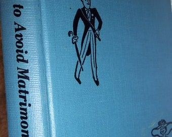 HOW to Avoid Matrimony HUMOR hardback vintage book comics by Herold Froy ILLUSTRATIONS wedding party, bachelor book, bride to be book, humor