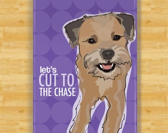 Border Terrier Magnet - Lets Cut to the Chase - Border Terrier Gift Dog Refrigerator Fridge Magnets