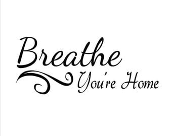 Breath You're Home Wall Decal