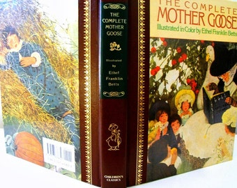 The Complete Mother Goose Illustrated in Color by Ethel Franklin Betts, Mother Goose Rhymes and Tales - Childrens Classics Nursery Rhymes,
