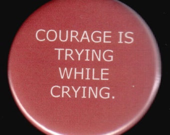 Be Courageous Button